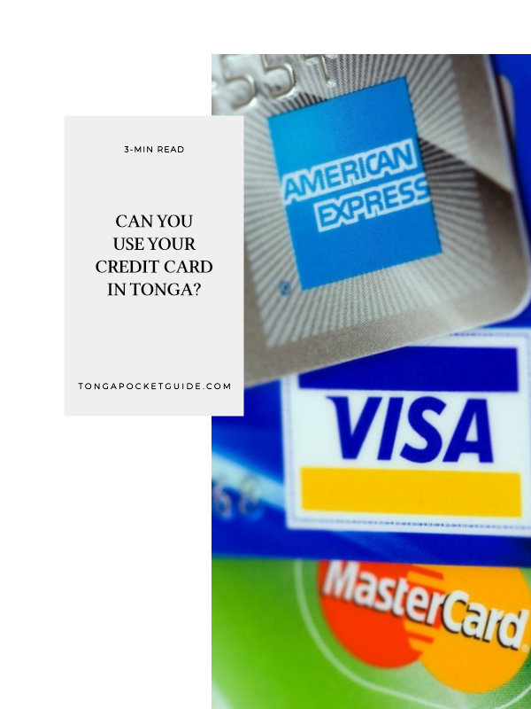 Can You Use Your Credit Card in Tonga?